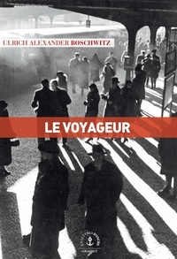 Livres gratuits en ligne télécharger pdf Le voyageur  par Ulrich Alexander Boschwitz