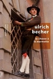 Ulrich Becher et Jacques Legrand - Pavillons Poche  : La Chasse à la marmotte.