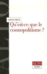Ulrich Beck - Qu'est-ce que le cosmopolitisme ?.