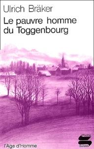 Ulrich Bräker - Le pauvre homme du Toggenbourg.