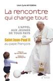 Ulrich Cyrille Miyigbena - La rencontre qui change tout - L'appel aux jeunes de tous pays de Saint Jean-Paul II au Pape François.
