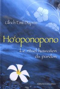 Ulrich Emil Duprée - Ho'oponopono - Le rituel hawaiien du pardon.