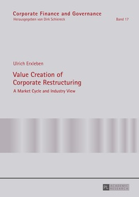 Ulrich Erxleben - Value Creation of Corporate Restructuring - A Market Cycle and Industry View.