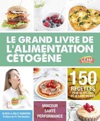 Ulrich Genisson et Nelly Genisson - Le grand livre de l'alimentation cétogène.