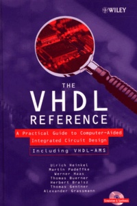 The VHDL Reference. A Pratical Guide to Computer-Aided Integrated Circuit Design, 3 CD-Rom included.pdf