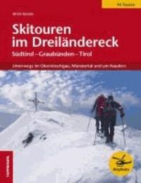 Ulrich Kössler - Skitouren im Dreiländereck - Unterwegs im Obervinschgau, Münstertal und um Nauders.
