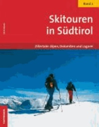Ulrich Kössler - Skitouren in Südtirol 02 - Zillertaler Alpen, Dolomiten und Lagorai.