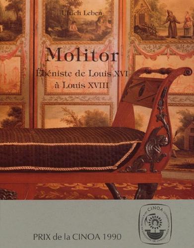 Ulrich Leben - Molitor - Ebéniste de Louis XVI à Louis XVIII.