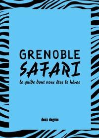 Ulrich Legait et Florian Rodriguez - Grenoble safari - Le guide dont vous êtes le héros.