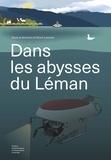 Ulrich Lemmin - Dans les abysses du Léman.