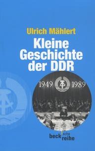 Ulrich Mählert - Kleine Geschichte der DDR - 1949-1989.