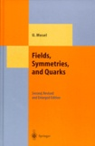 Ulrich Mosel - FIELDS, SYMMETRIES, AND QUARKS. - Second, revised and enlarged edition.