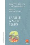 Ulrich Mückenberger et Jean-Yves Boulin - La ville à mille temps - Les politiques des temps de la ville en France et en Europe.