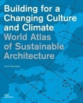 Ulrich Pfammatter - World Atlas of Sustainable Architecture - Building for a Changing Culture and Climate.