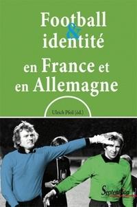 Ulrich Pfeil - Football et identité en France et en Allemagne.