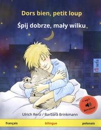Ulrich Renz et Barbara Brinkmann - Dors bien, petit loup - Un album illustré en deux langues.