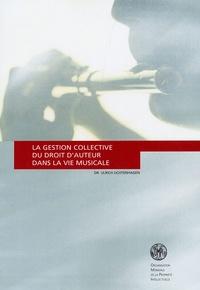 Ulrich Uchtenhagen - La gestion collective du droit d'auteur dans la vie musicale.
