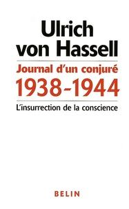 Ulrich von Hassell - Journal d'un conjuré 1938-1944 - L'insurrection de la conscience.