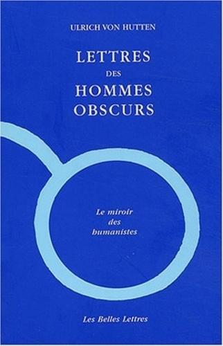 Ulrich von Hutten - Lettres des Hommes obscurs.