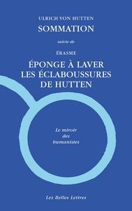 Ulrich von Hutten et  Erasme - Sommation ; L'éponge ; La réponse.