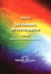 Ulrich Welte - Les couleurs en homéopathie - Le Manuel.