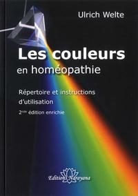 Ulrich Welte - Les couleurs en homéopathie - Répertoire et instructions d'utilisation.