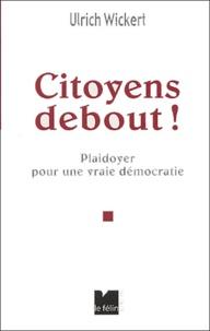 Ulrich Wickert - Citoyens, debout ! - Plaidoyer pour une vraie démocratie.