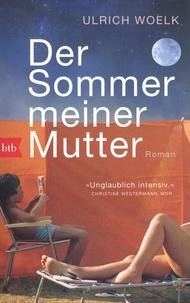 Ulrich Woelk - Der Sommer meiner Mutter.