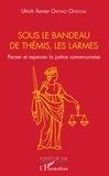 Ulrich Xavier Ovono Ondoua - Sous le bandeau de Thémis, les larmes - Panser et repenser la justice camerounaise.