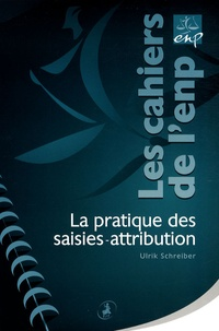 Ulrik Schreiber - La pratique des saisies-attribution.