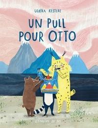 Ulrika Kestere - Un pull pour Otto.