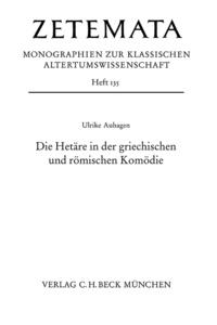Ulrike Auhagen - Die Hetäre in der griechischen und römischen Komödie.