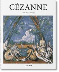 Ulrike Becks-Malorny - Paul Cézanne 1839-1906 - Le père de l'art moderne.