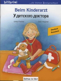 Ulrike Fischer et Gabi Hoppner - Beim kinderarrzt - Deutsch/russisch.