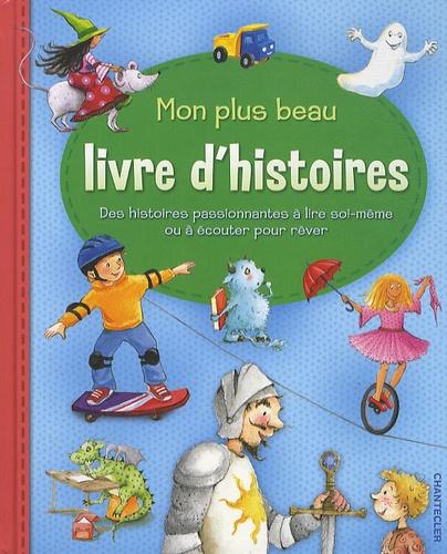 Ulrike Fischer et Luise Holthausen - Mon plus beau livre d'histoires - Des histoires passionnantes à lire soi-même ou à écouter pour rêver.