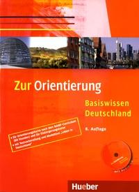 Ulrike Gaidosch et Christine Muller - Zur Orientierung - Basiswissen Deutschland. 1 CD audio