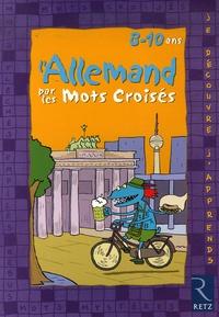 Ulrike Jacqueroud - Je découvre et j'apprends l'allemand par les Mots Croisés - 8-10 Ans.