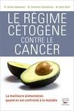 Ulrike Kammerer et Gerd Knoll - Le régime cétogène contre le cancer.