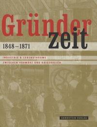 Ulrike Laufer - Gründerzeit 1848-1871 - Industrie & Lebensträume zwischen Vormärz und Kaiserreich.