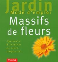 Ulrike Leyhe - Massifs de fleurs - Apprendre à jardiner en toute simplicité....