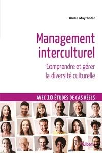 Ulrike Mayrhofer - Management interculturel - Comprendre et gérer la diversité culturelle.