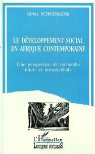 Ulrike Schuerkens - Le développement social en Afrique contemporaine - Une perspective de recherche inter- et intrasociétales.