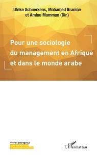Ulrike Schuerkens et Mohamed Branine - Pour une sociologie du management en Afrique et dans le monde arabe.