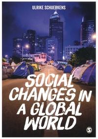 Ulrike Schuerkens - Social Changes in a Global World.