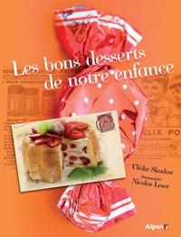Ulrike Skadow - Les bons desserts de mon enfance.