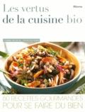 Ulrike Skadow et Nicolas Leser - Les vertus de la cuisine bio.