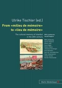 Ulrike Tischler - From «milieu de mémoire» to «lieu de mémoire».