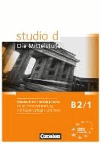 Deedr.fr studio d Die Mittelstufe B2/1. Handreichungen für den Unterricht - Deutsch als Fremdsprache. Unterrichtsvorbereitung mit Kopiervorlagen und Tests. Europäischer Referenzrahmen: B2 Image