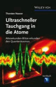 Ultraschneller Tauchgang in die Atome - Attosekunden-Blitze erkunden den Quantenkosmos.