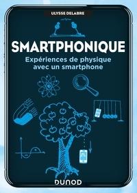 Ulysse Delabre - Smartphonique - Expériences de physique avec un smartphone.